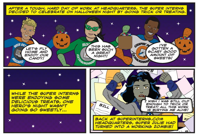 a comic strip of SI.com interns trick or treating and Super Julie is a zombie stuck in the office