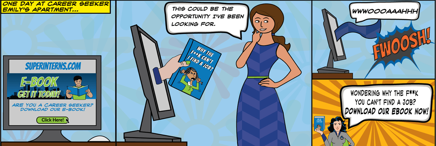 Slide 3 of comic book. Slide explains how a career seeker can obtain an internship to gain experinece.