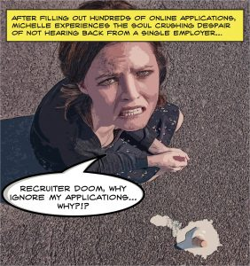 "Michelle, a young brunette woman, kneels in the street, sobbing with her spilled ice cone melting on the pavement. She warns the readers of Recruiter Doom and the evils of job applications online by saying ""Recruiter Doom, why ignore my applications... WHY?!?"""