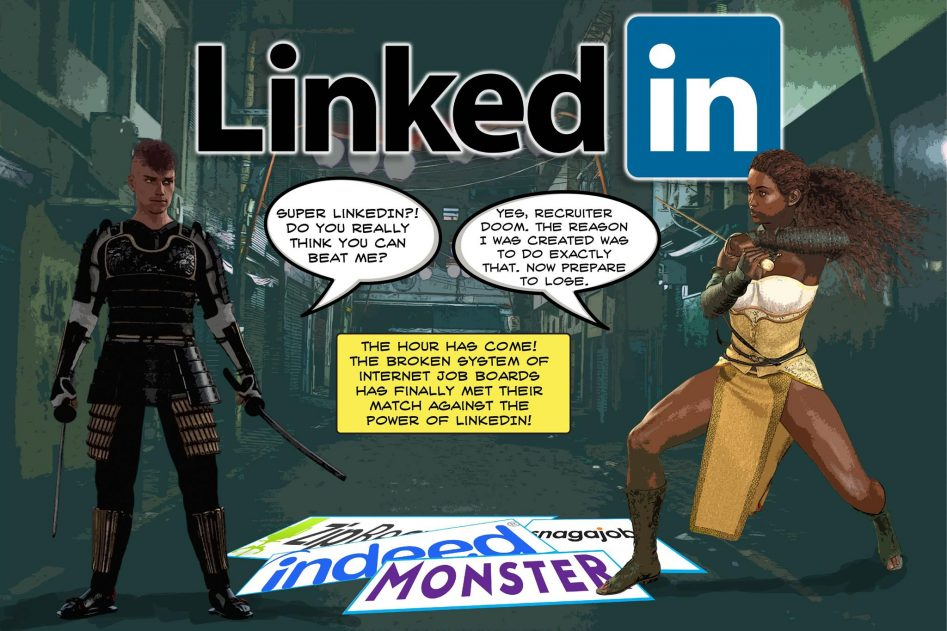 LinkedIn's logo floats above two fighters squaring against each other in a dark alley. Recruiter Doom and Super LinkedIn draw their weapons and prepare for battle over the slain logos of websites that require clients to fill out job application online.